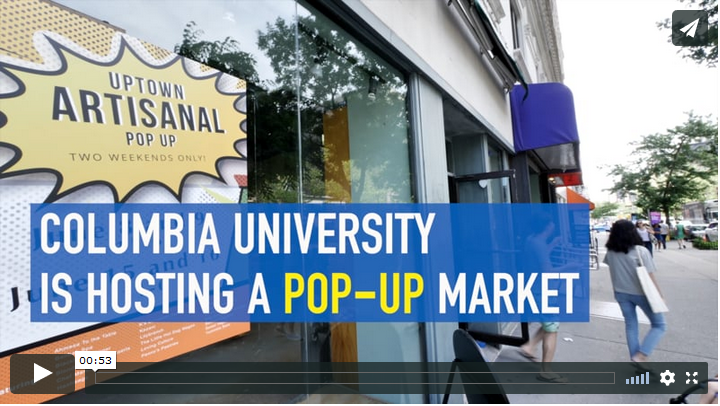 "Screenshot of Uptown Artisanal Pop-up market video that shows the storefront and onscreen text that reads, ""Columbia University is hosting a pop-up market"""